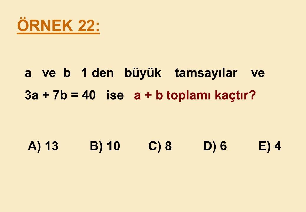 ÖRNEK 22: a ve b 1 den büyük tamsayılar ve