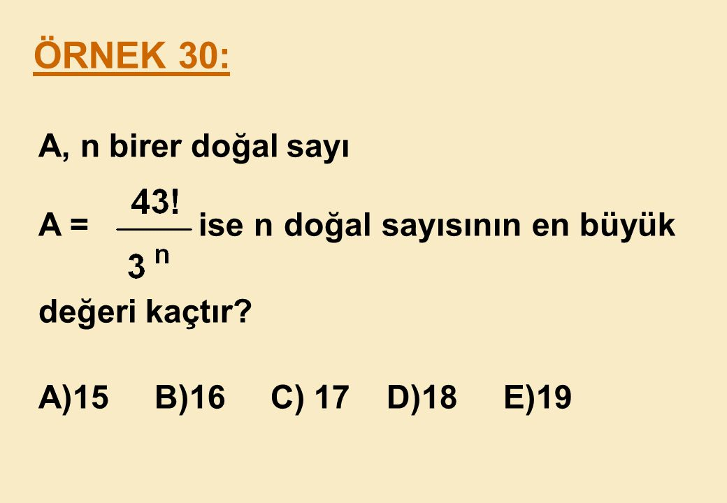 ÖRNEK 30: A, n birer doğal sayı