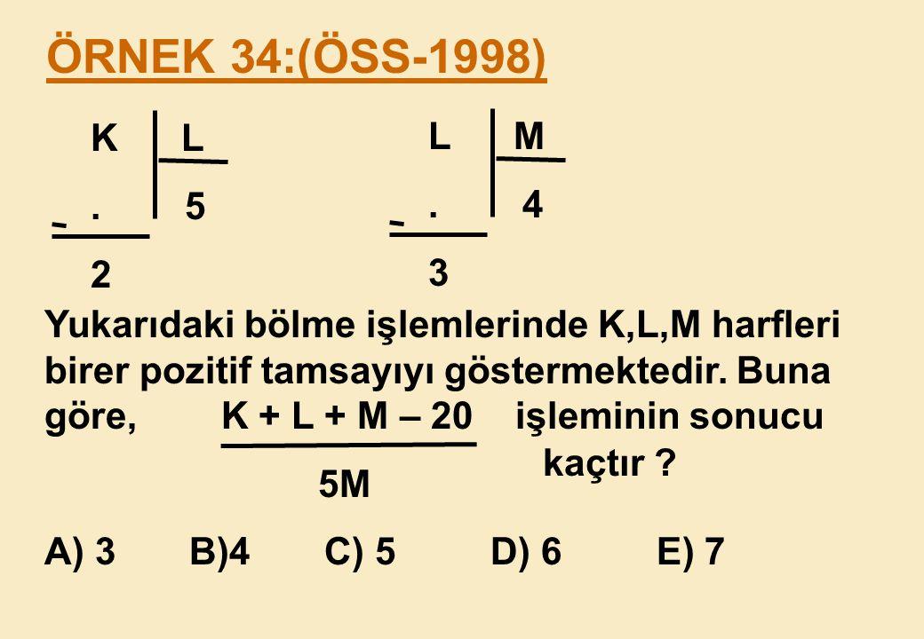 ÖRNEK 34:(ÖSS-1998) K L. . 5. 2. L M. . 4. 3.