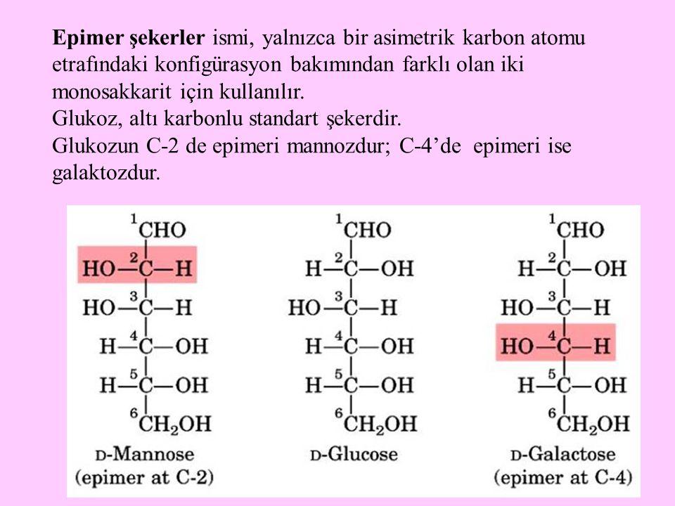 Epimer şekerler ismi, yalnızca bir asimetrik karbon atomu etrafındaki konfigürasyon bakımından farklı olan iki monosakkarit için kullanılır.