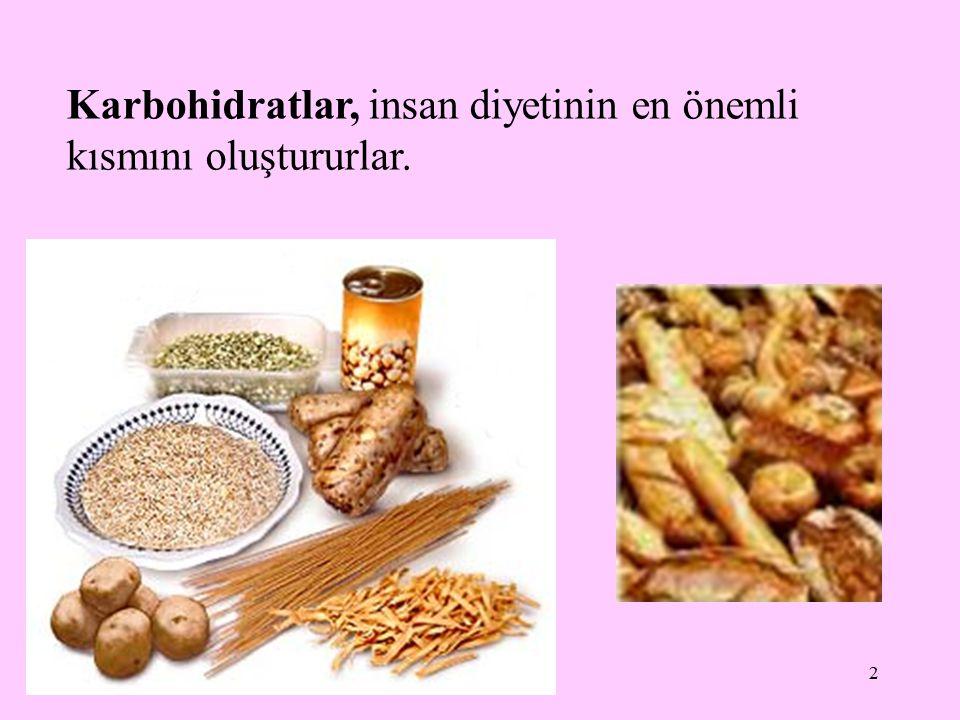Karbohidratlar, insan diyetinin en önemli kısmını oluştururlar.