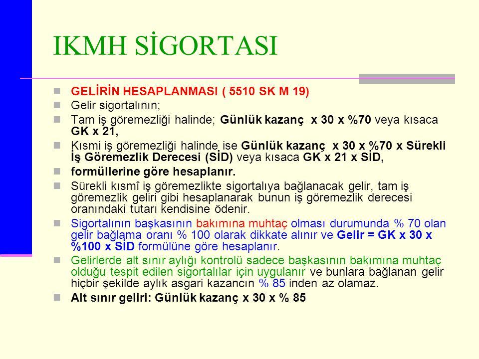 IKMH SİGORTASI GELİRİN HESAPLANMASI ( 5510 SK M 19)