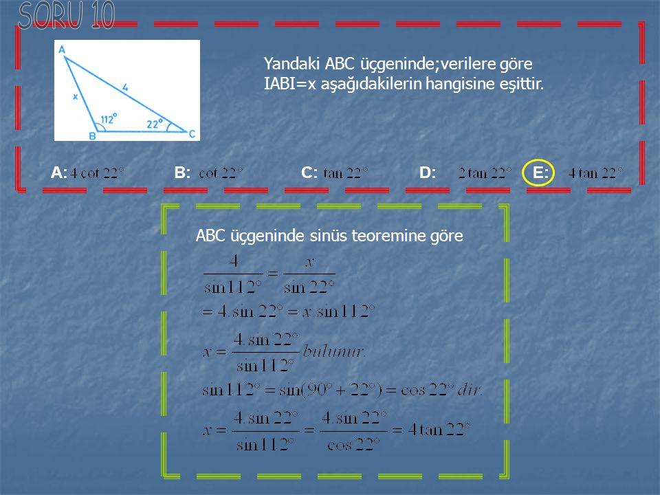 SORU 10 Yandaki ABC üçgeninde;verilere göre IABI=x aşağıdakilerin hangisine eşittir.