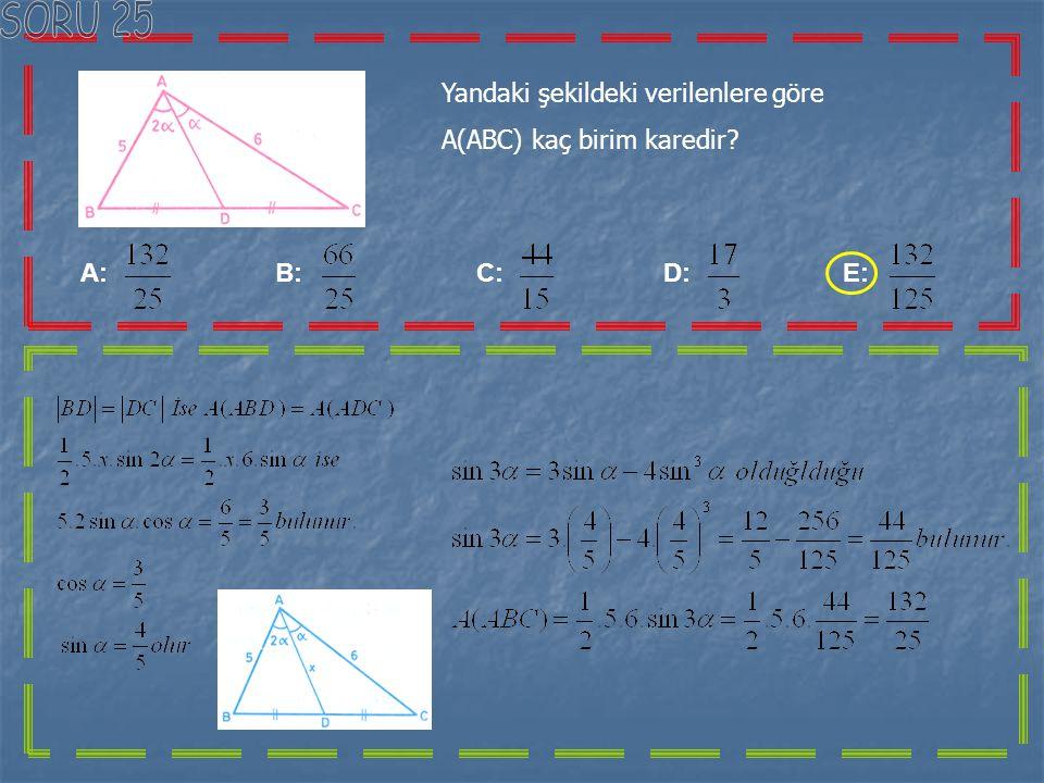 SORU 25 Yandaki şekildeki verilenlere göre A(ABC) kaç birim karedir