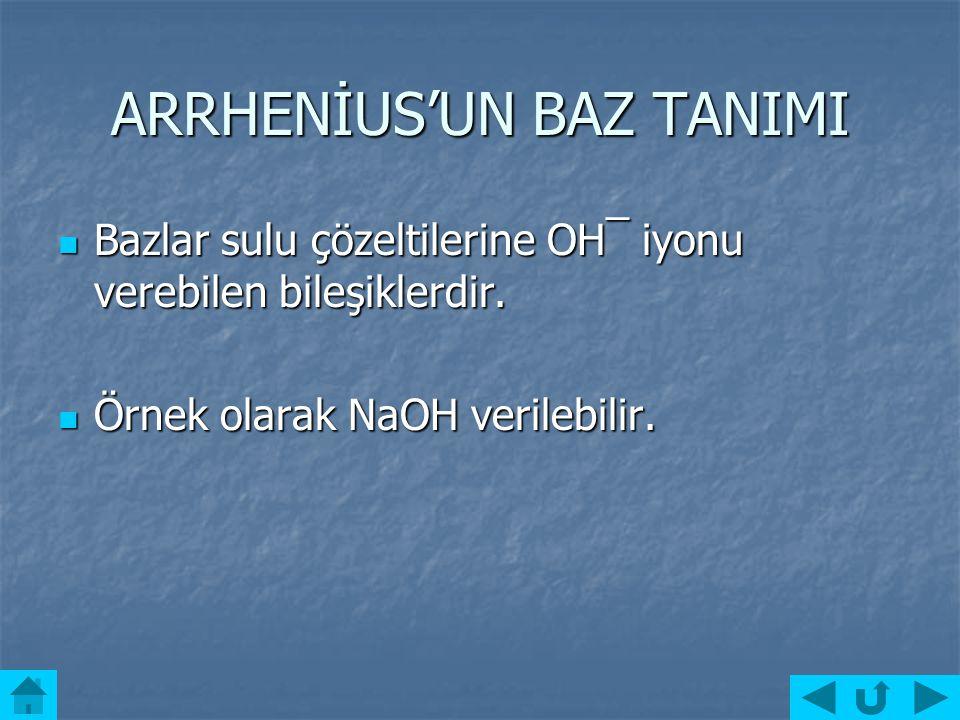 ARRHENİUS'UN BAZ TANIMI