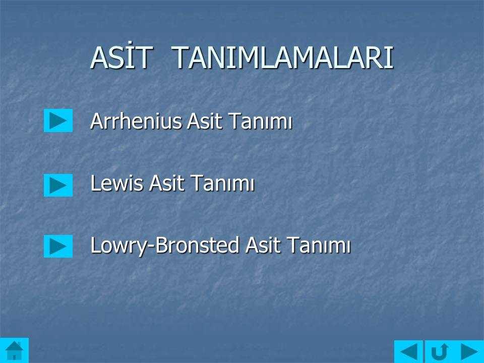 ASİT TANIMLAMALARI Arrhenius Asit Tanımı Lewis Asit Tanımı