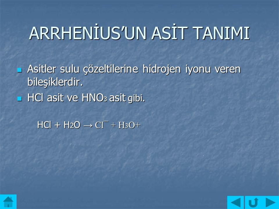 ARRHENİUS'UN ASİT TANIMI
