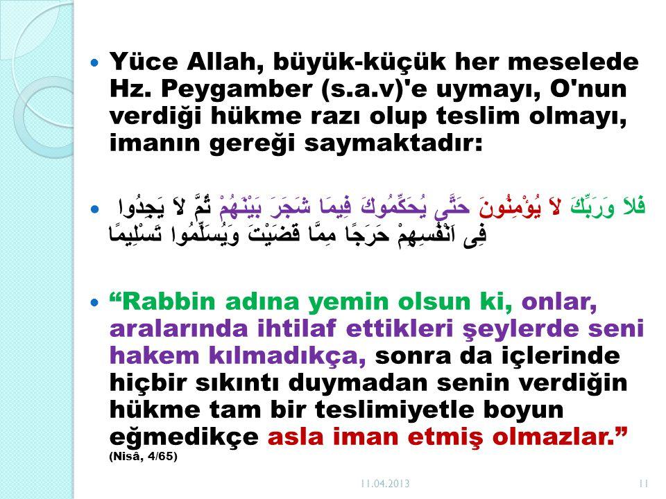 Yüce Allah, büyük-küçük her meselede Hz. Peygamber (s. a