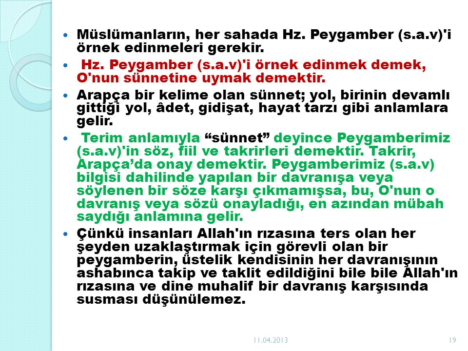 Müslümanların, her sahada Hz. Peygamber (s. a