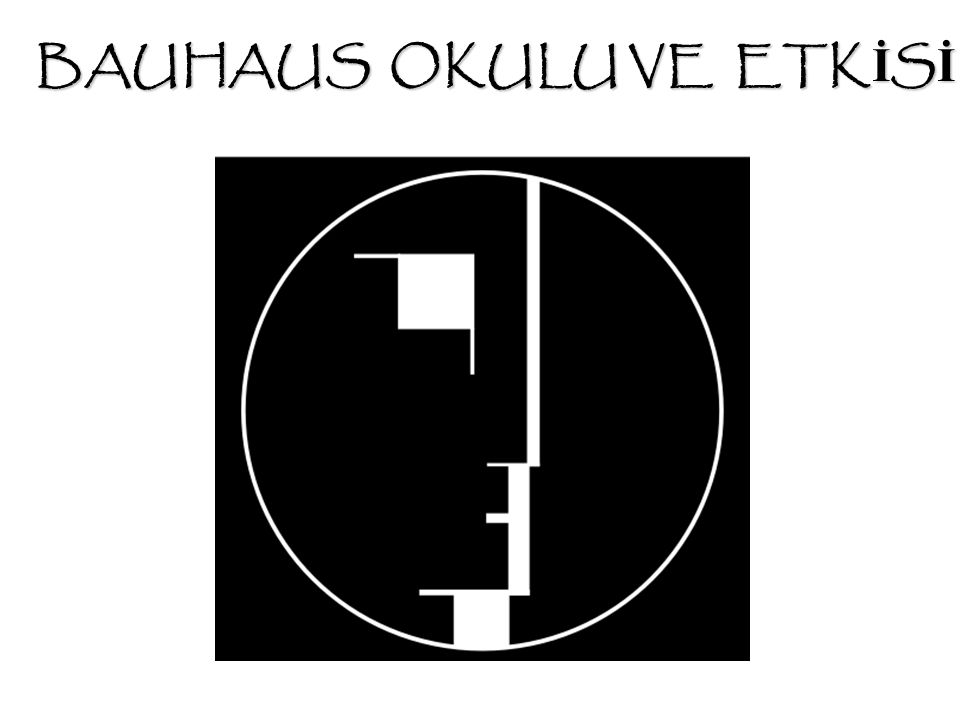 BAUHAUS OKULU VE ETKİSİ