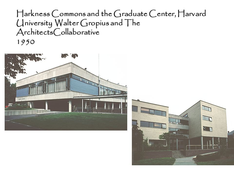 Harkness Commons and the Graduate Center, Harvard University Walter Gropius and The ArchitectsCollaborative 1950