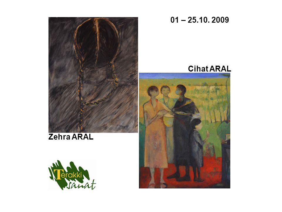 01 – 25.10. 2009 Cihat ARAL Zehra ARAL