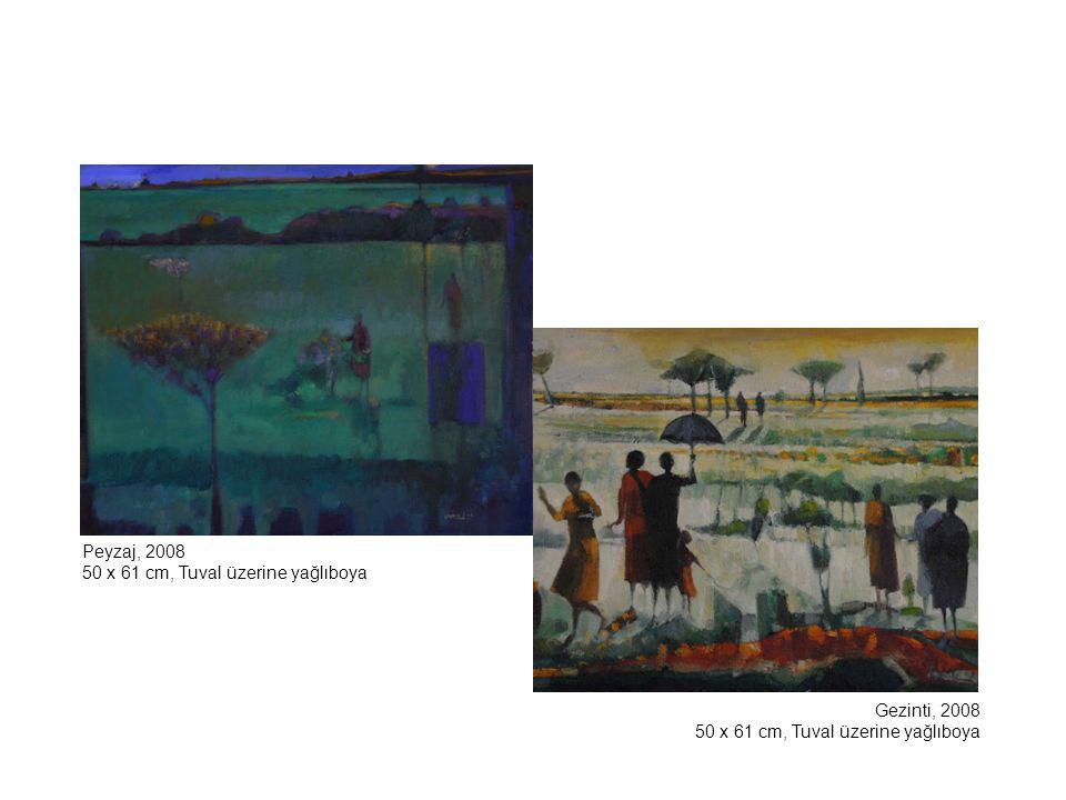 Peyzaj, 2008 50 x 61 cm, Tuval üzerine yağlıboya Gezinti, 2008 50 x 61 cm, Tuval üzerine yağlıboya