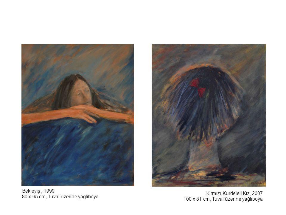 Bekleyiş , 1999 80 x 65 cm, Tuval üzerine yağlıboya.