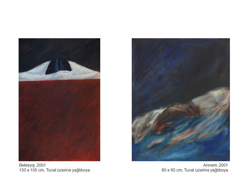 Bekleyiş, 2001 150 x 100 cm, Tuval üzerine yağlıboya.