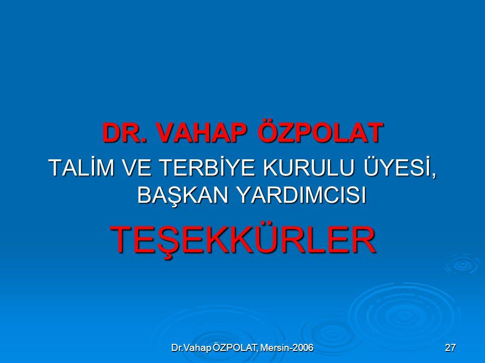 TEŞEKKÜRLER DR. VAHAP ÖZPOLAT