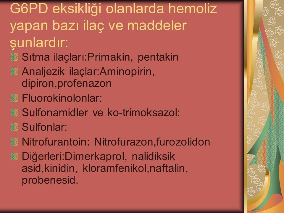 G6PD eksikliği olanlarda hemoliz yapan bazı ilaç ve maddeler şunlardır: