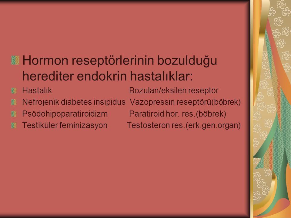 Hormon reseptörlerinin bozulduğu herediter endokrin hastalıklar: