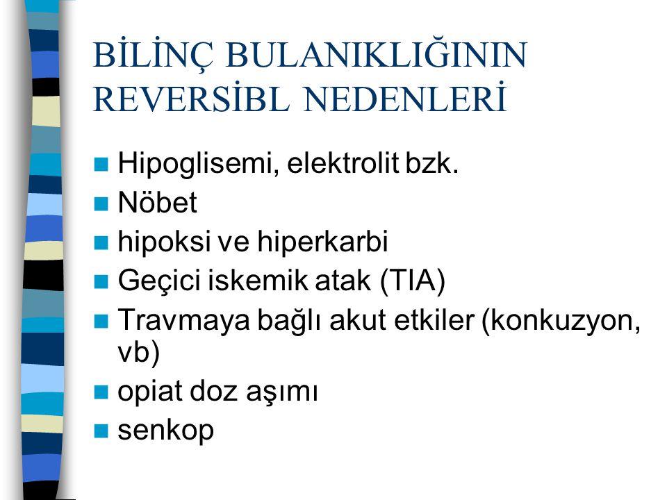 BİLİNÇ BULANIKLIĞININ REVERSİBL NEDENLERİ