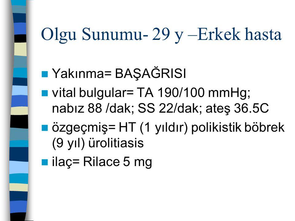 Olgu Sunumu- 29 y –Erkek hasta