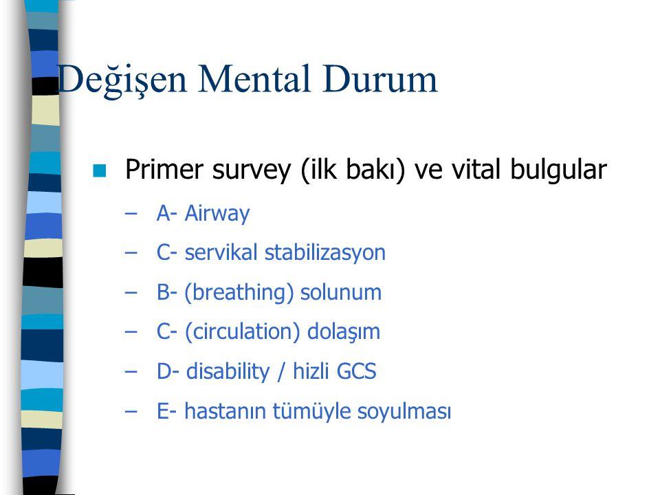 Değişen Mental Durum Primer survey (ilk bakı) ve vital bulgular