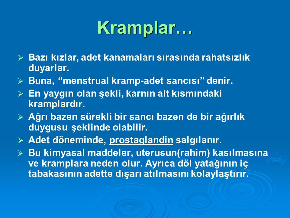 Kramplar… Bazı kızlar, adet kanamaları sırasında rahatsızlık duyarlar.