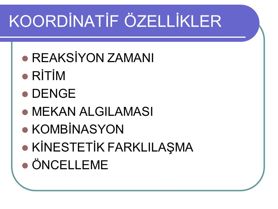 KOORDİNATİF ÖZELLİKLER