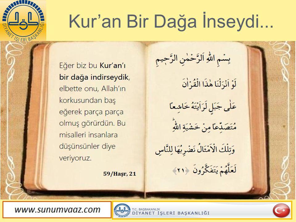 Kur'an Bir Dağa İnseydi...