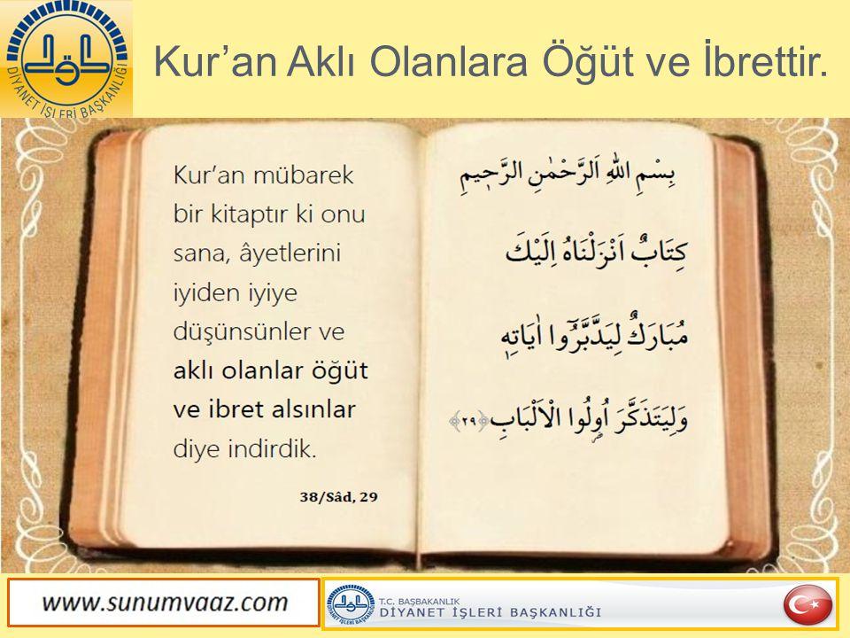 Kur'an Aklı Olanlara Öğüt ve İbrettir.