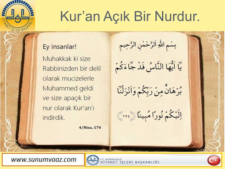 Kur'an Açık Bir Nurdur.