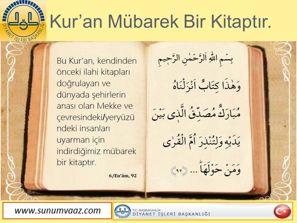 Kur'an Mübarek Bir Kitaptır.