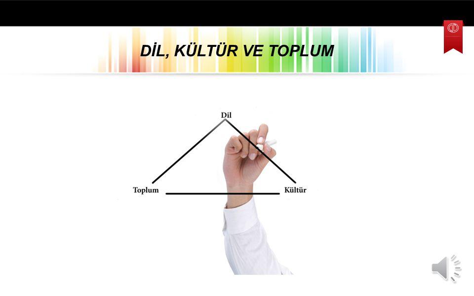 DİL, KÜLTÜR VE TOPLUM