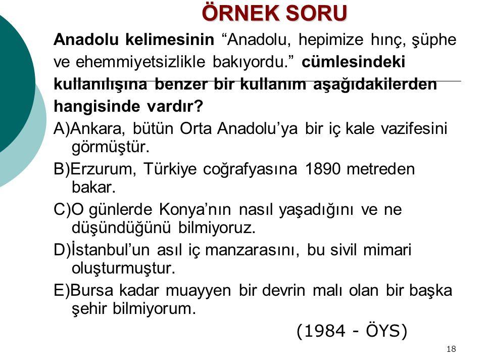 ÖRNEK SORU Anadolu kelimesinin Anadolu, hepimize hınç, şüphe