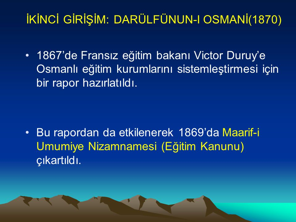 İKİNCİ GİRİŞİM: DARÜLFÜNUN-I OSMANİ(1870)