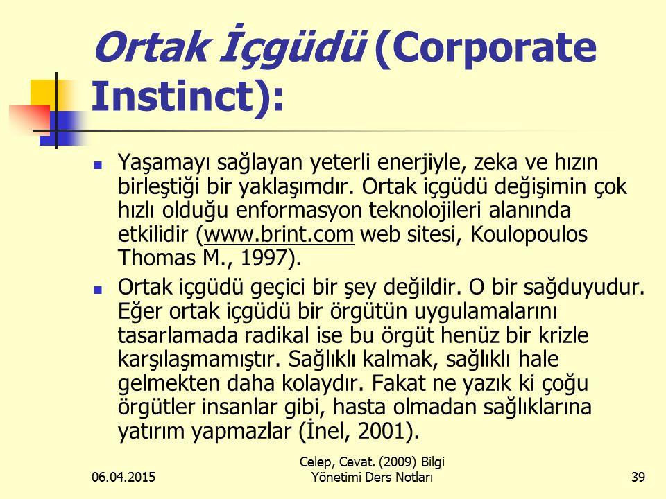 Ortak İçgüdü (Corporate Instinct):
