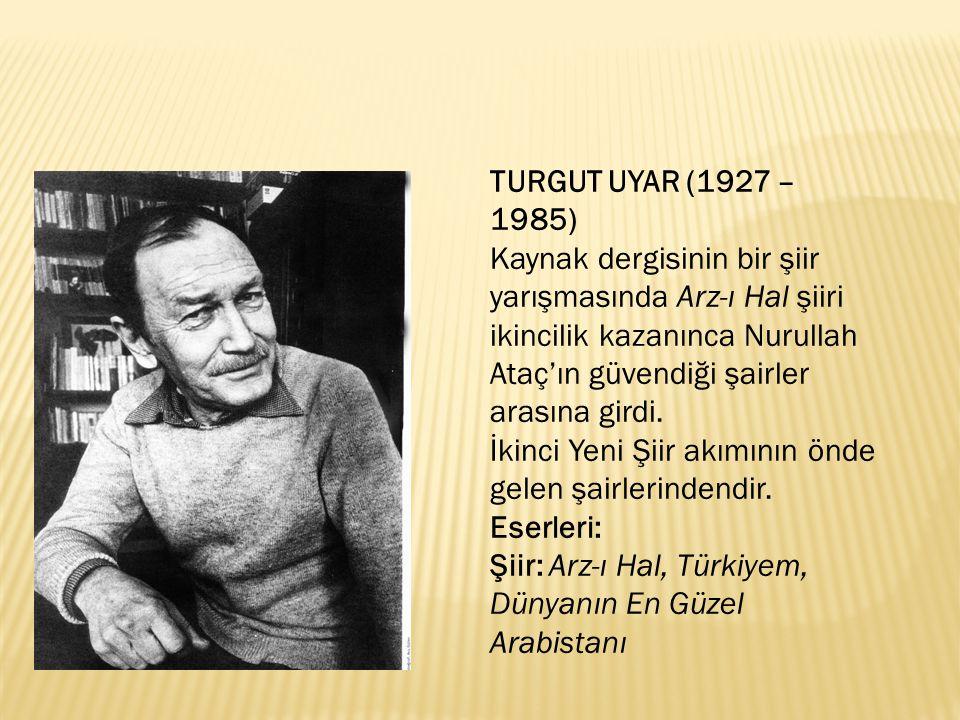 TURGUT UYAR (1927 – 1985)