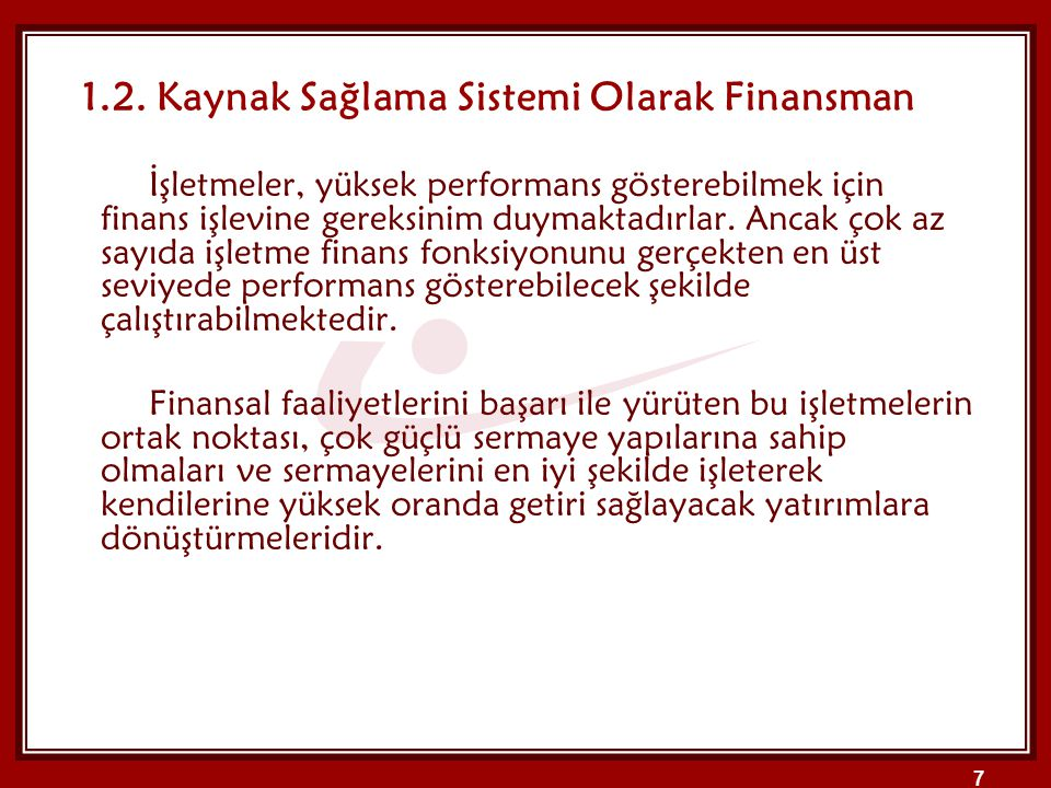 1.2. Kaynak Sağlama Sistemi Olarak Finansman