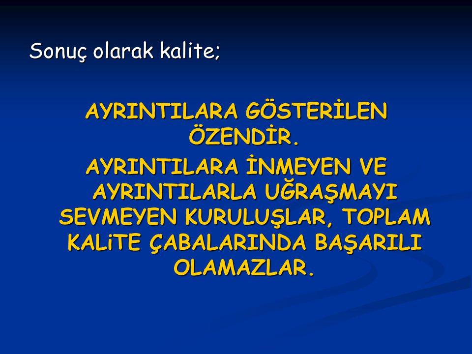AYRINTILARA GÖSTERİLEN ÖZENDİR.
