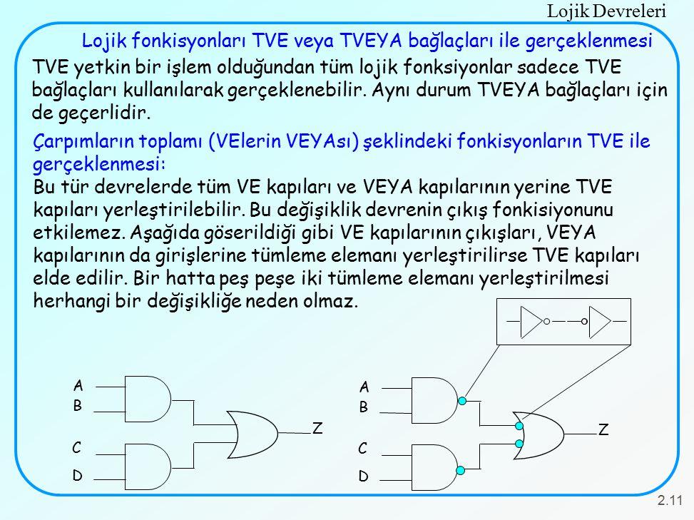 Lojik fonkisyonları TVE veya TVEYA bağlaçları ile gerçeklenmesi