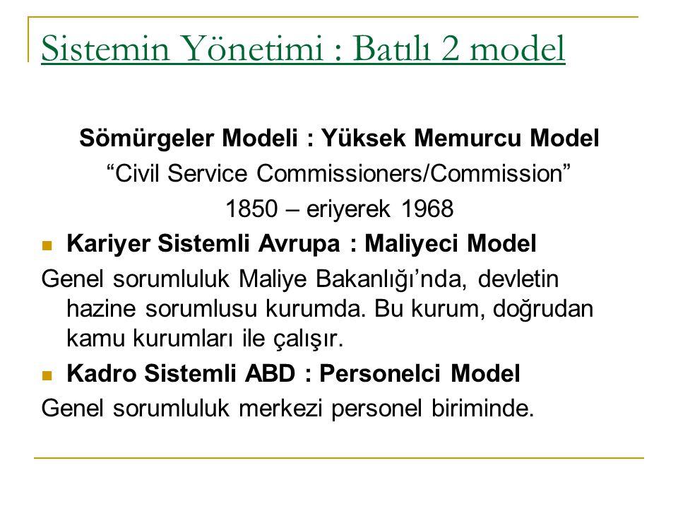 Sistemin Yönetimi : Batılı 2 model