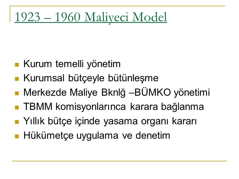 1923 – 1960 Maliyeci Model Kurum temelli yönetim