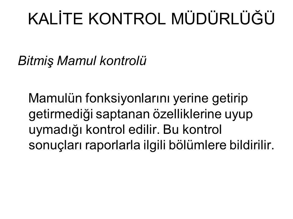 KALİTE KONTROL MÜDÜRLÜĞÜ