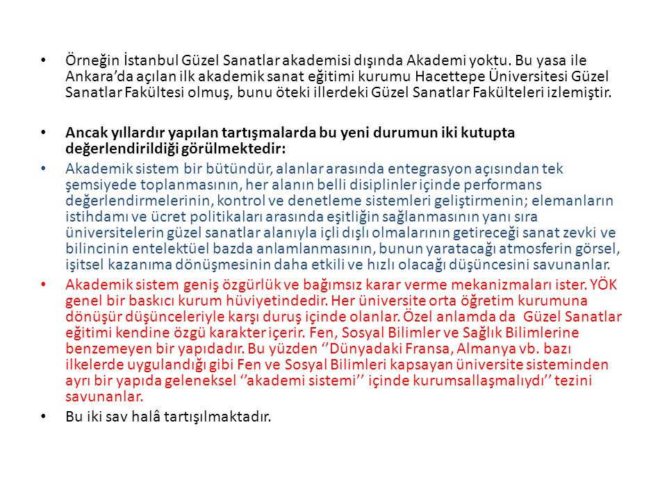 Örneğin İstanbul Güzel Sanatlar akademisi dışında Akademi yoktu