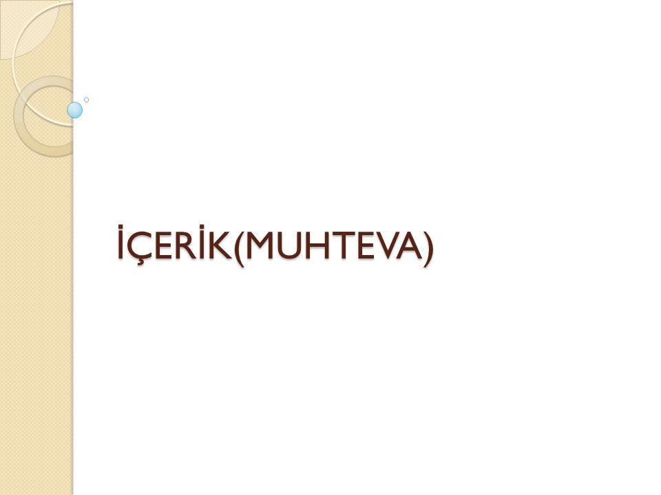 İÇERİK(MUHTEVA)