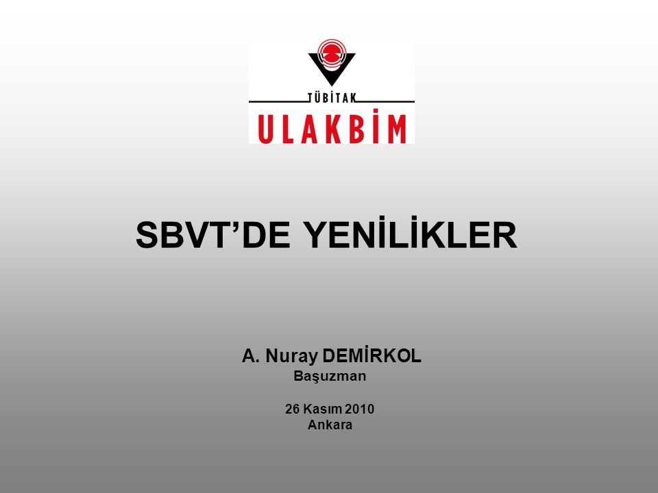 SBVT'DE YENİLİKLER A. Nuray DEMİRKOL Başuzman 26 Kasım 2010 Ankara