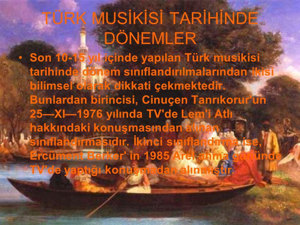 TÜRK MUSİKİSİ TARİHİNDE DÖNEMLER