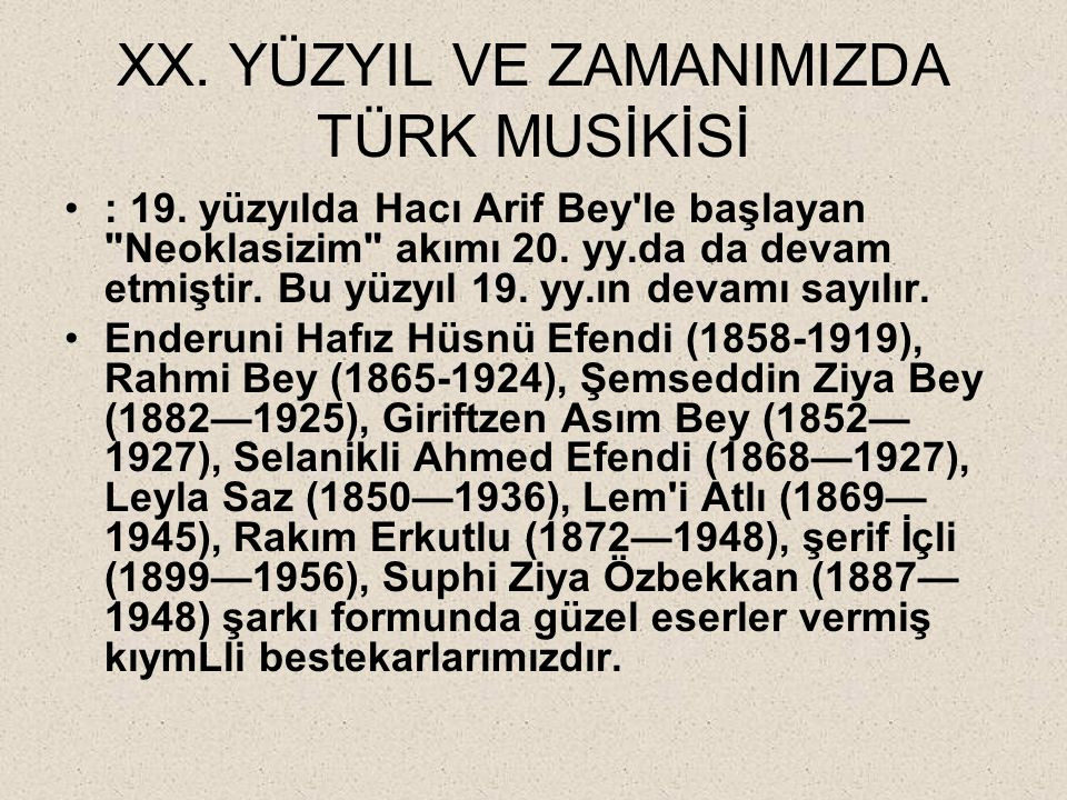 XX. YÜZYIL VE ZAMANIMIZDA TÜRK MUSİKİSİ