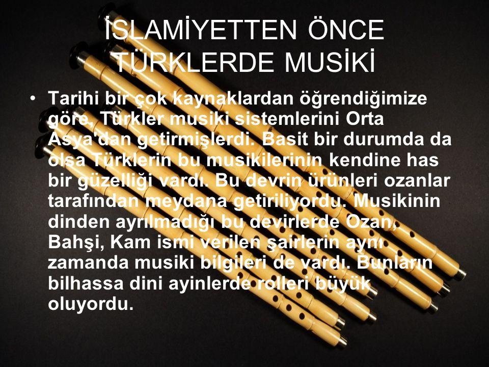 İSLAMİYETTEN ÖNCE TÜRKLERDE MUSİKİ
