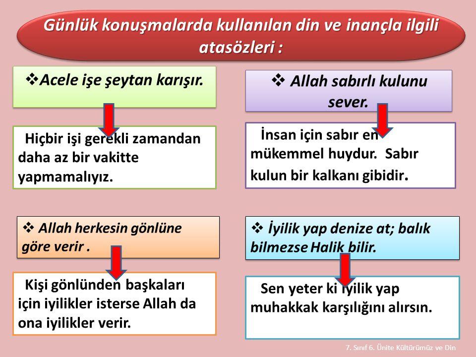 Günlük konuşmalarda kullanılan din ve inançla ilgili atasözleri :