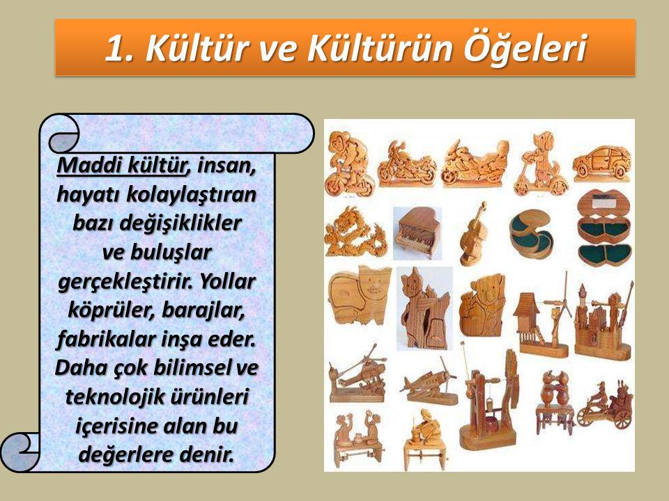 1. Kültür ve Kültürün Öğeleri